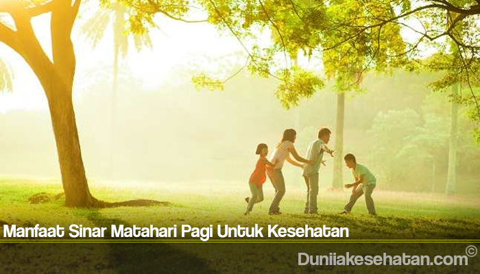 Manfaat Sinar Matahari Pagi Untuk Kesehatan