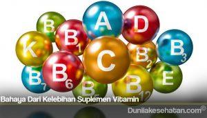 Bahaya Dari Kelebihan Suplemen Vitamin