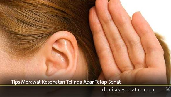 Tips-Merawat-Kesehatan-Telinga-Agar-Tetap-Sehat