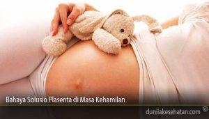 Bahaya Solusio Plasenta di Masa Kehamilan