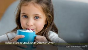 Bahaya Kafein Untuk Anak Dibawah Umur