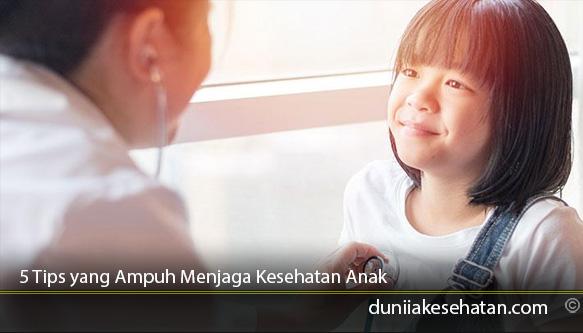 5-Tips-yang-Ampuh-Menjaga-Kesehatan-Anak